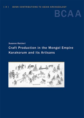 Craft Production in the Mongol Empire. Karakorum and its Artisans Book Cover
